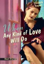 When Any Kind of Love Will Do