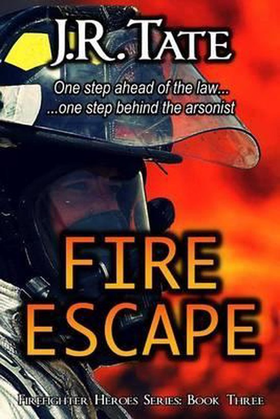 Fire Escape - Firefighter Heroes Trilogy (Book Three)