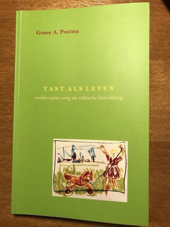 Tast als leven - Gosse A. Postma | Fthsonline.com