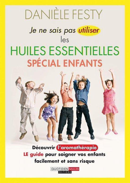Boek cover Je ne sais pas utiliser les huiles essentielles spécial enfants van Danièle Festy (Onbekend)