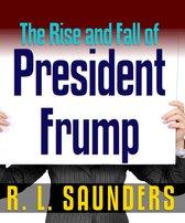 Rise & Fall of President Frump