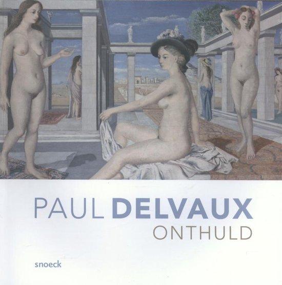 Delvaux, Paul. Onthuld - Georges Banu  