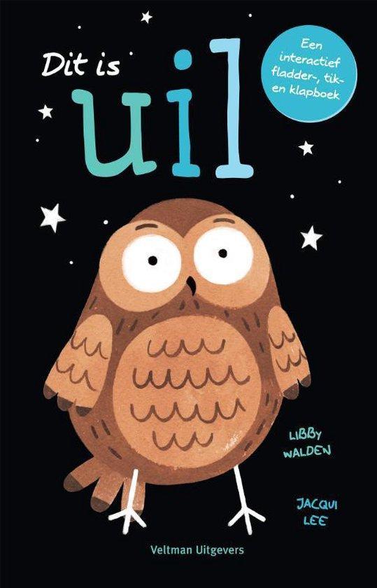 Boek cover Dit is Uil van Libby Walden (Hardcover)