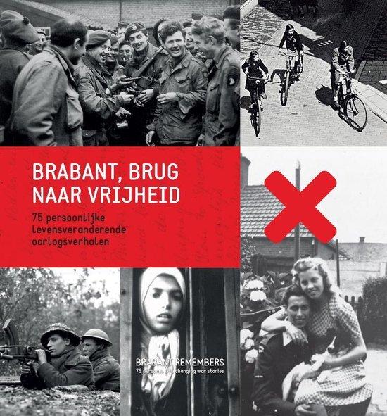 Brabant, brug naar de vrijheid - Arnoud-Jan Bijsterveld | Fthsonline.com