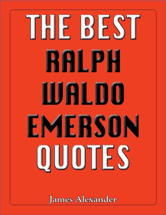 Best Ralph Waldo Emerson Quotes