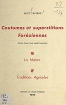 Coutumes et superstitions foréziennes. La nature (6). Traditions agricoles (7)
