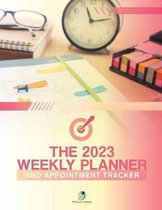 The 2023 Weekly Planner and Appointment Tracker