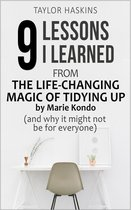 9 Lessons I Learned from The Life Changing Magic of Tidying Up by Marie Kondo (And Why It May Not Be For Everyone)