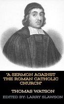 A Sermon Against the Roman Catholic Church