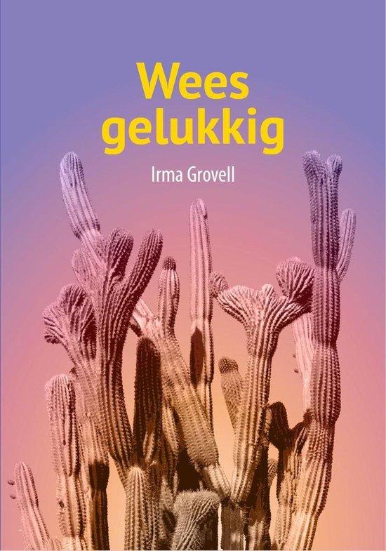 Wees gelukkig - Irma Grovell  