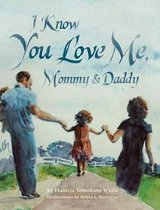 I Know You Love Me, Mommy and Daddy