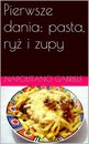Pierwsze Dania: Pasta, Ryż I Zupy