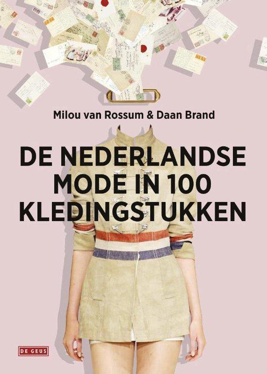 De nederlandse mode in 100 kledingstukken - Milou van Rossum | Fthsonline.com