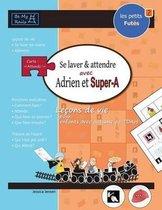 Les Petits Fut s Se Laver Et Attendre Avec Adrien Et Super-A