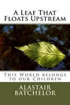 A Leaf That Floats Upstream