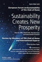 Sustainability Creates New Prosperity: Basis for a New World Order, New Economics and Environmental Protection
