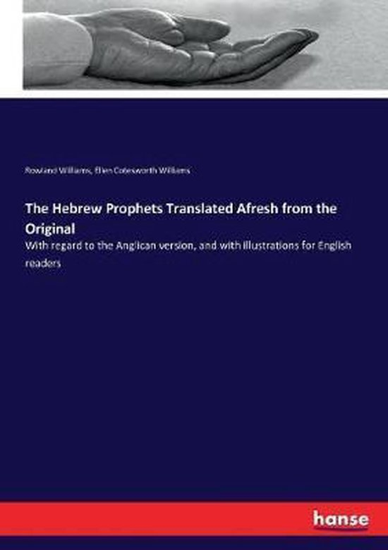 The Hebrew Prophets Translated Afresh from the Original