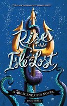 Rise of the Isle of the Lost (a Descendants Novel, Book 3)