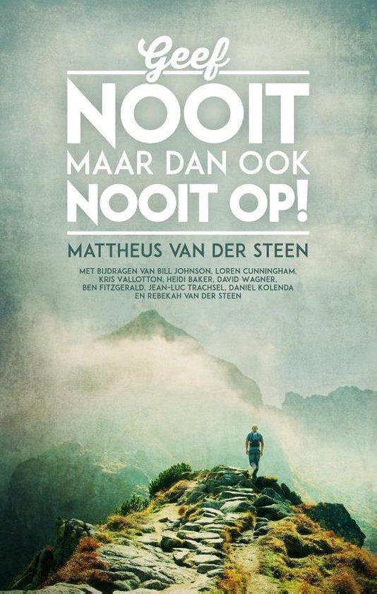 Geef nooit, maar dan ook nooit op! - Mattheus van der Steen | Fthsonline.com