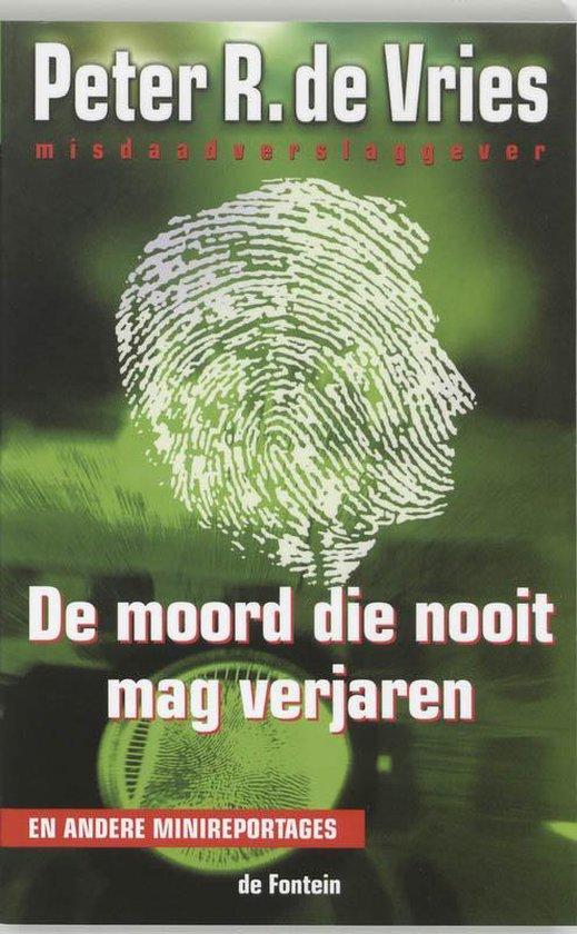 Boek cover Moord Die Nooit Mag Verjaren van Peter R. de Vries (Paperback)