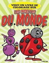 Voici Un Livre de Coloriage Sur Les Insectes Du Monde