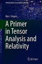 A Primer in Tensor Analysis and Relativity