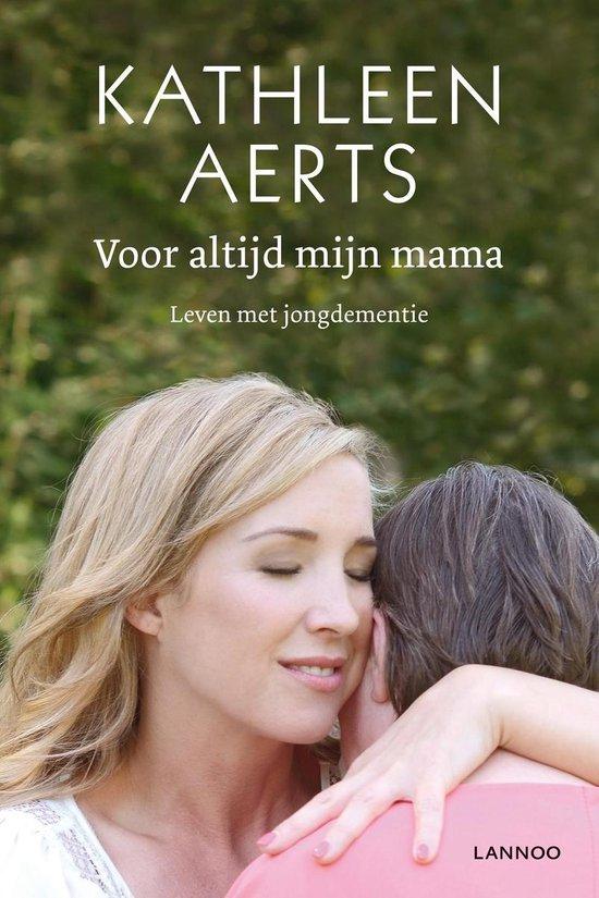 Boek cover Voor altijd mijn mama van Kathleen Aerts (Paperback)