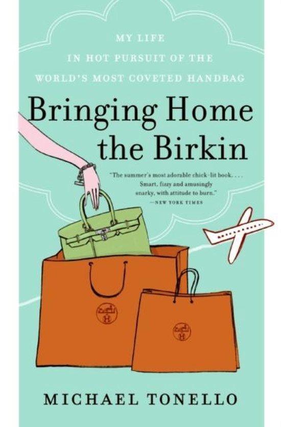 Boek cover Bringing Home the Birkin van Michael Tonello (Paperback)