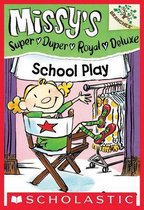 School Play: A Branches Book (Missy's Super Duper Royal Deluxe #3)