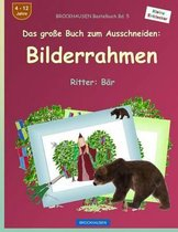 Brockhausen Bastelbuch Bd. 5 - Das Gro e Buch Zum Ausschneiden