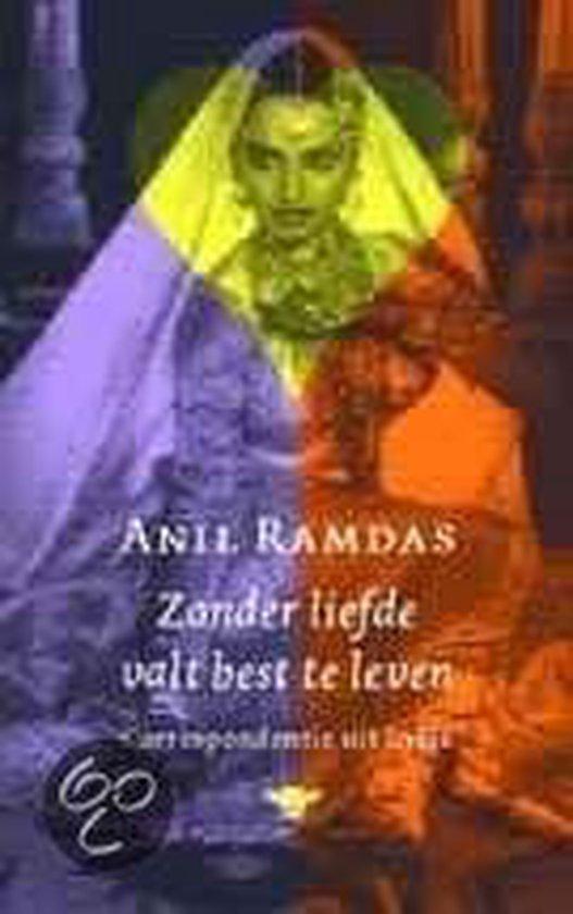 Zonder Liefde Valt Best Te Leven - Anil Ramdas pdf epub