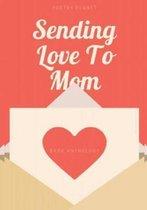 Sending Love To Mom