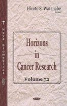 Horizons in Cancer Research. Volume 72