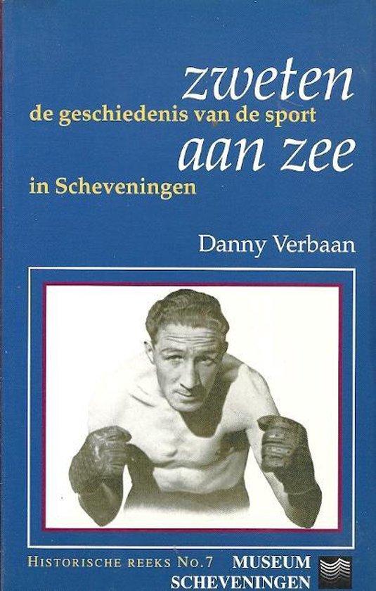 Zweten aan zee : de geschiedenis van de sport in Scheveningen