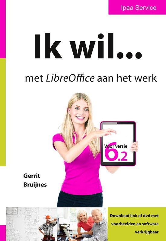 Ik wil... met LibreOffice 6.x aan het werk - Gerrit Bruijnes  