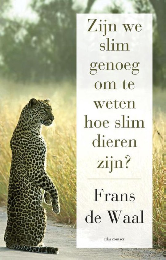 Zijn we slim genoeg om te weten hoe slim dieren zijn - Frans de Waal |