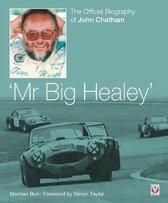 John Chatham - Mr Big Healey'