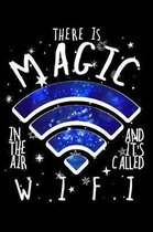 There Is Magic In The Air And It's Called W.I.F.I