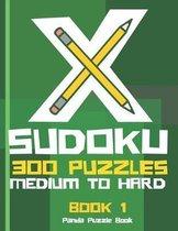 X Sudoku - 300 Puzzles Medium to Hard - Book 1