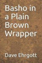 Basho in a Plain Brown Wrapper