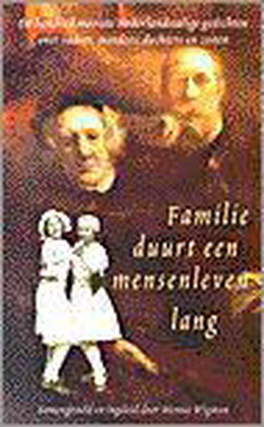 Familie duurt een mensenleven lang - Wigman |