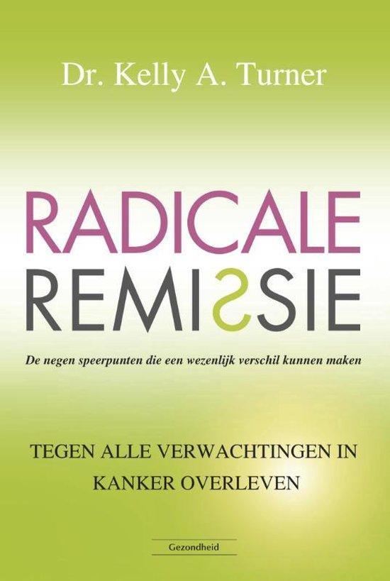 Boek cover Radicale remissie van Kelly A. Turner (Paperback)