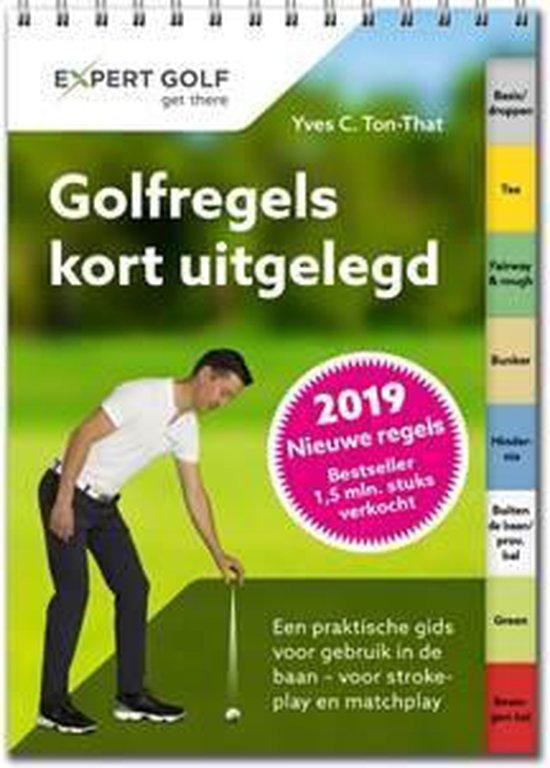 Golfregels kort uitgelegd - Yves C. Ton-That  