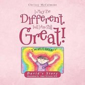 I May Be Different, But I Am Still Great!