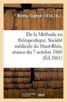 De la Methode en therapeutique. Societe medicale du Haut-Rhin, seance du 7 octobre 1860