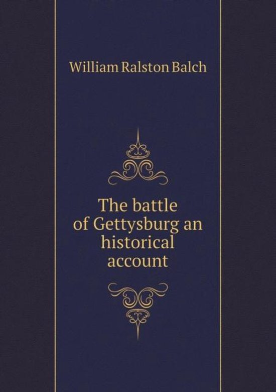 The Battle of Gettysburg an Historical Account
