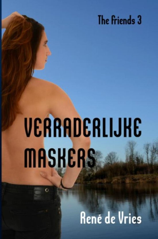 The Friends 3 - Verraderlijke maskers - René de Vries |