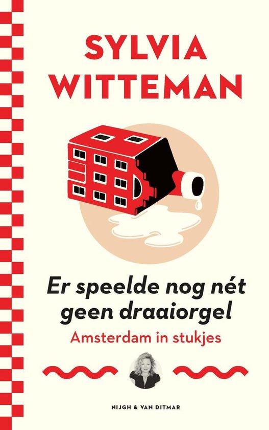 Er speelde nog nét geen draaiorgel - Sylvia Witteman pdf epub