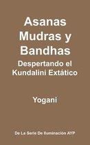 Asanas, Mudras Y Bandhas - Despertando El Kundalini Ext tico