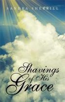 Shavings of His Grace